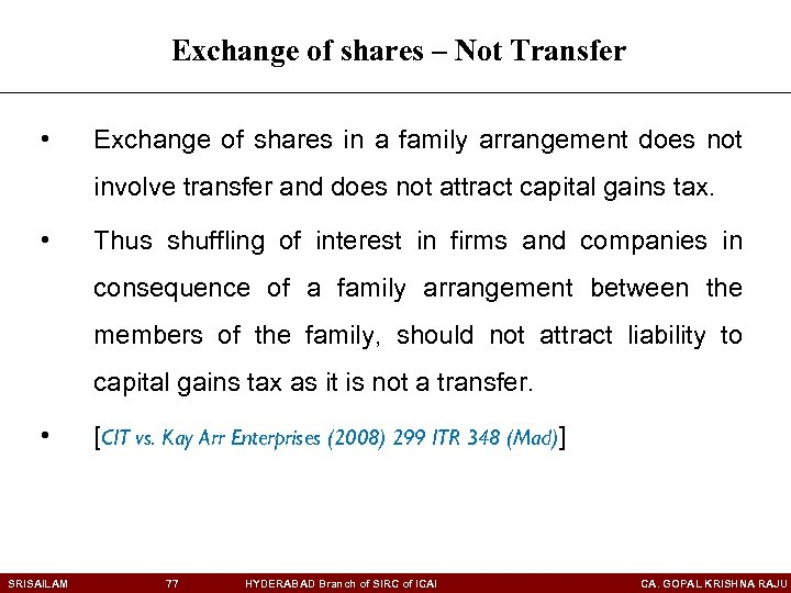 Exchange of shares – Not Transfer • Exchange of shares in a family arrangement