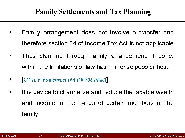 Family Settlements and Tax Planning • Family arrangement does not involve a transfer and