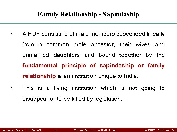 Family Relationship - Sapindaship • A HUF consisting of male members descended lineally from