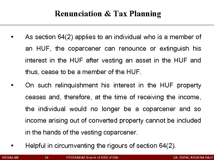 Renunciation & Tax Planning • As section 64(2) applies to an individual who is