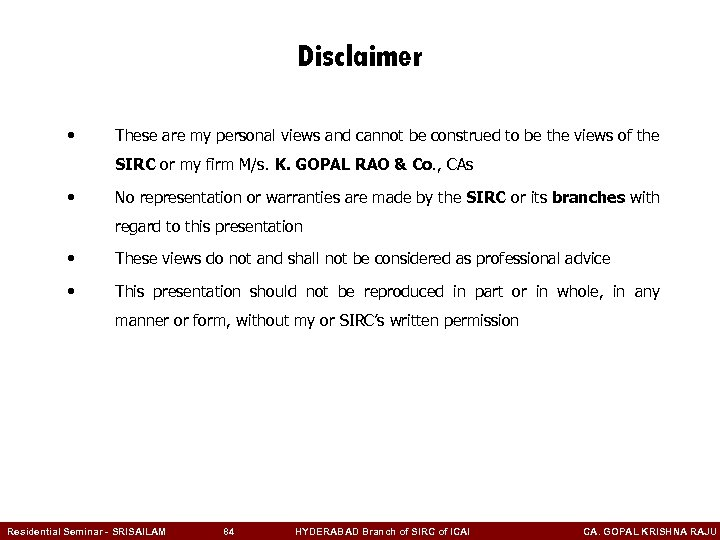 Disclaimer • These are my personal views and cannot be construed to be the
