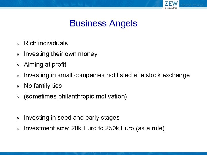 Business Angels v Rich individuals v Investing their own money v Aiming at profit