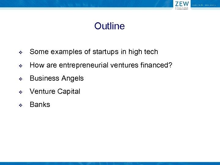 Outline v Some examples of startups in high tech v How are entrepreneurial ventures