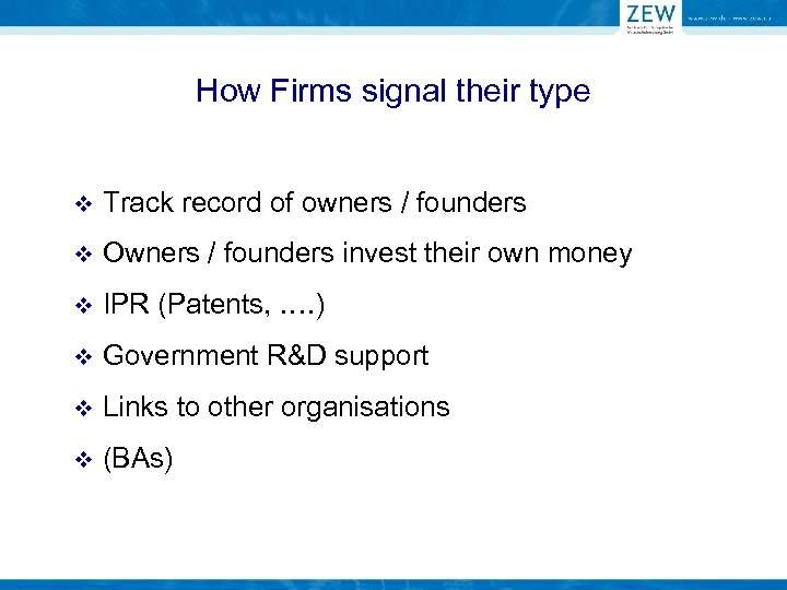 How Firms signal their type v Track record of owners / founders v Owners