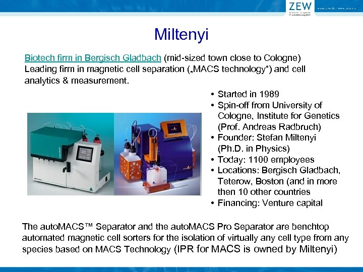 Miltenyi Biotech firm in Bergisch Gladbach (mid-sized town close to Cologne) Leading firm in