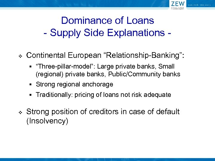 """Dominance of Loans - Supply Side Explanations v Continental European """"Relationship-Banking"""": § """"Three-pillar-model"""": Large"""