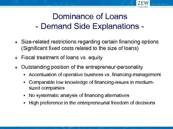 Dominance of Loans - Demand Side Explanations v Size-related restrictions regarding certain financing options