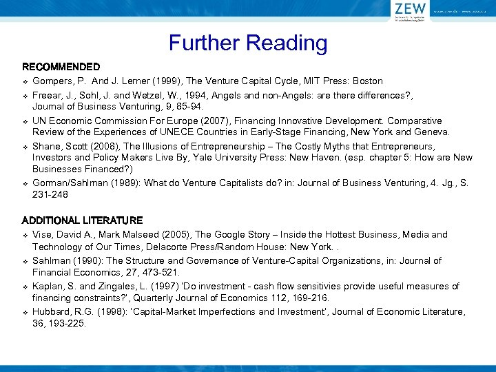 Further Reading RECOMMENDED v Gompers, P. And J. Lerner (1999), The Venture Capital Cycle,