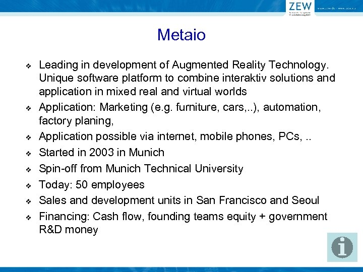 Metaio v v v v Leading in development of Augmented Reality Technology. Unique software