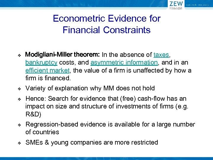 Econometric Evidence for Financial Constraints v v v Modigliani-Miller theorem: In the absence of