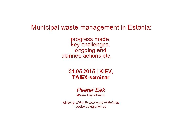 Municipal waste management in Estonia: progress made, key challenges, ongoing and planned actions etc.