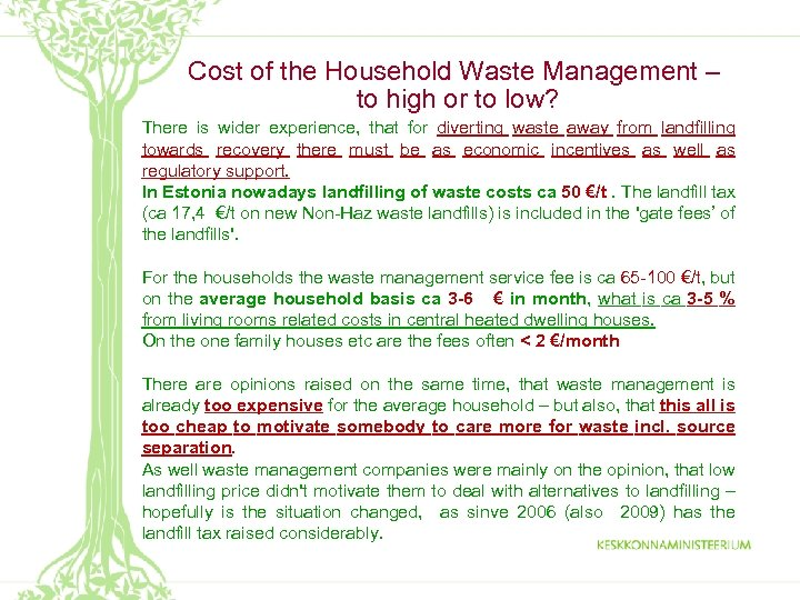 Cost of the Household Waste Management – to high or to low? There is