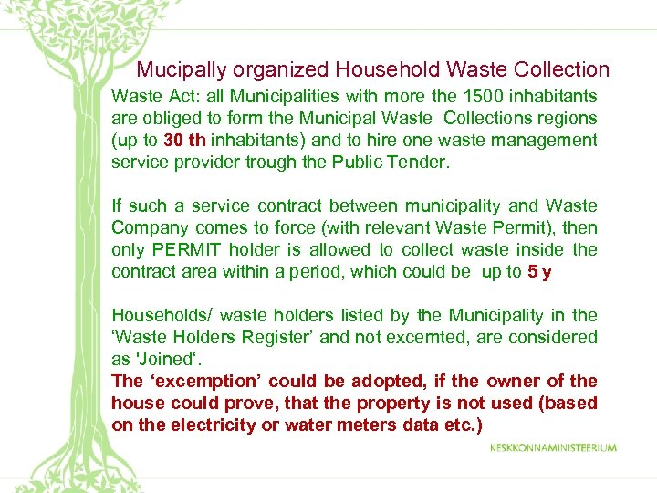 Mucipally organized Household Waste Collection Waste Act: all Municipalities with more the 1500 inhabitants