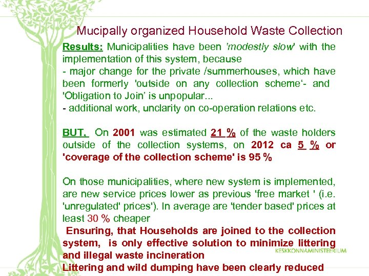 Mucipally organized Household Waste Collection Results: Municipalities have been 'modestly slow' with the implementation