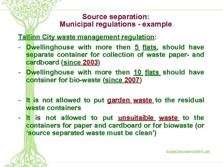 Source separation: Municipal regulations - example Tallinn City waste management regulation: - Dwellinghouse with