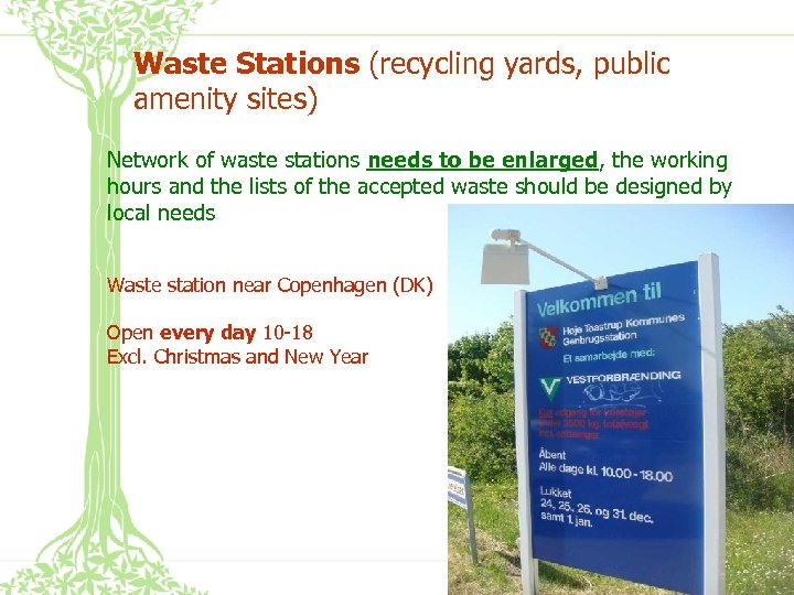 Waste Stations (recycling yards, public amenity sites) Network of waste stations needs to be