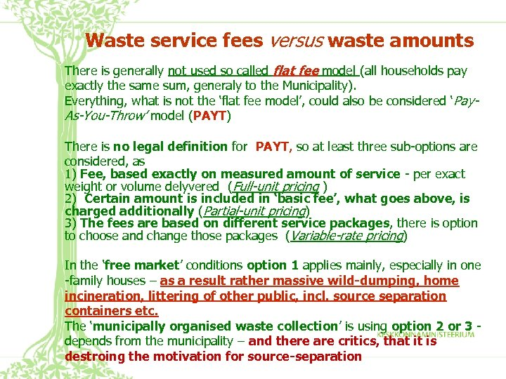 Waste service fees versus waste amounts There is generally not used so called flat