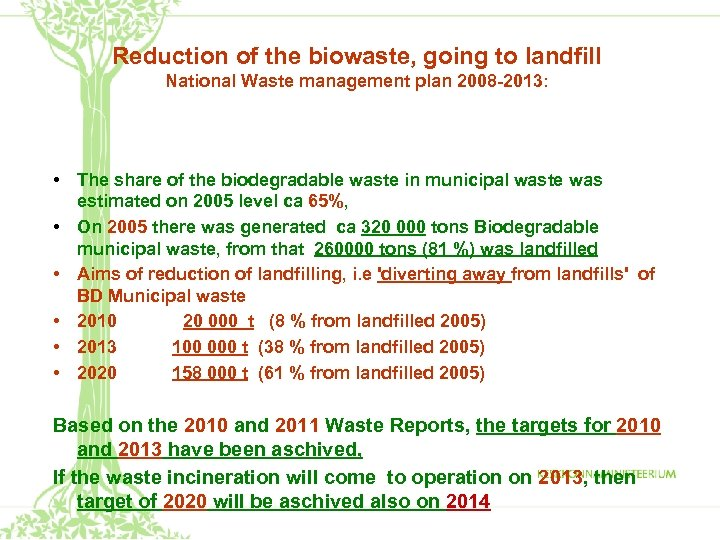 Reduction of the biowaste, going to landfill National Waste management plan 2008 -2013: •