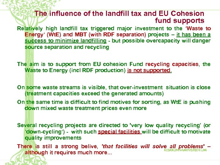 The influence of the landfill tax and EU Cohesion fund supports Relatively high landfill
