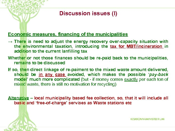 Discussion issues (I) Economic measures, financing of the municipalities → There is need to