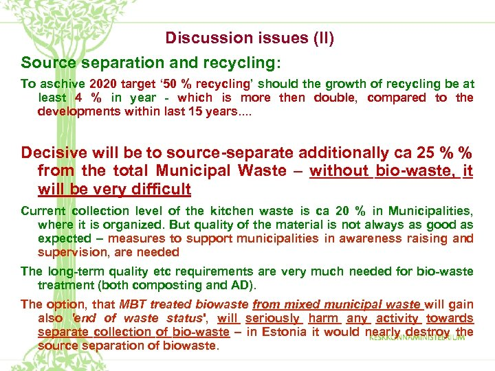 Discussion issues (II) Source separation and recycling: To aschive 2020 target ' 50 %