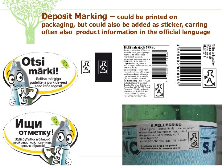 Deposit Marking – could be printed on packaging, but could also be added as