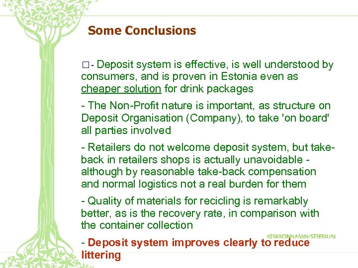 Some Conclusions - Deposit system is effective, is well understood by consumers, and is
