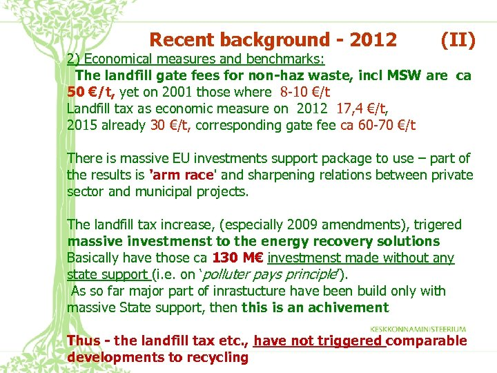 Recent background - 2012 (II) 2) Economical measures and benchmarks: The landfill gate fees