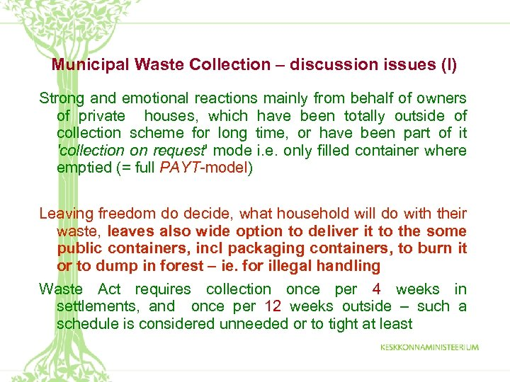 Municipal Waste Collection – discussion issues (I) Strong and emotional reactions mainly from behalf