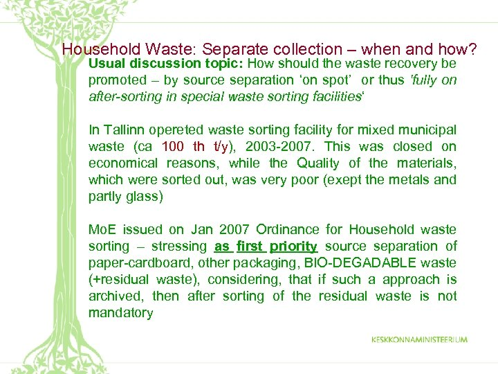 Household Waste: Separate collection – when and how? Usual discussion topic: How should the