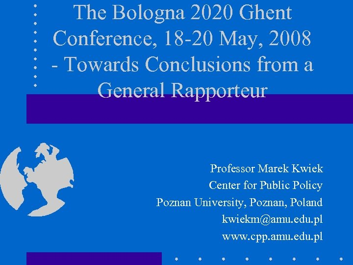The Bologna 2020 Ghent Conference, 18 -20 May, 2008 - Towards Conclusions from a