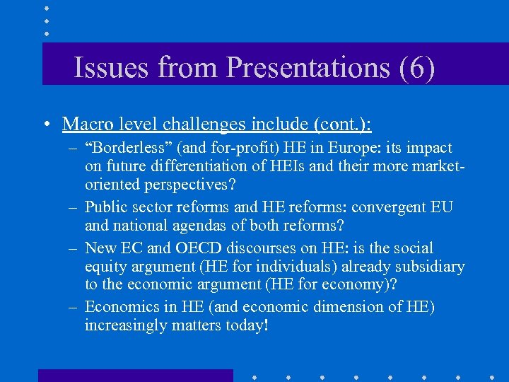 """Issues from Presentations (6) • Macro level challenges include (cont. ): – """"Borderless"""" (and"""