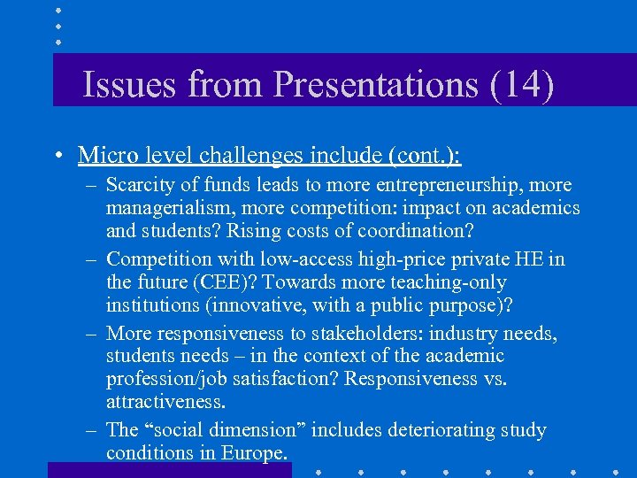 Issues from Presentations (14) • Micro level challenges include (cont. ): – Scarcity of