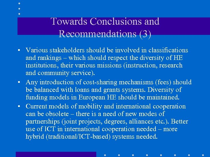Towards Conclusions and Recommendations (3) • Various stakeholders should be involved in classifications and