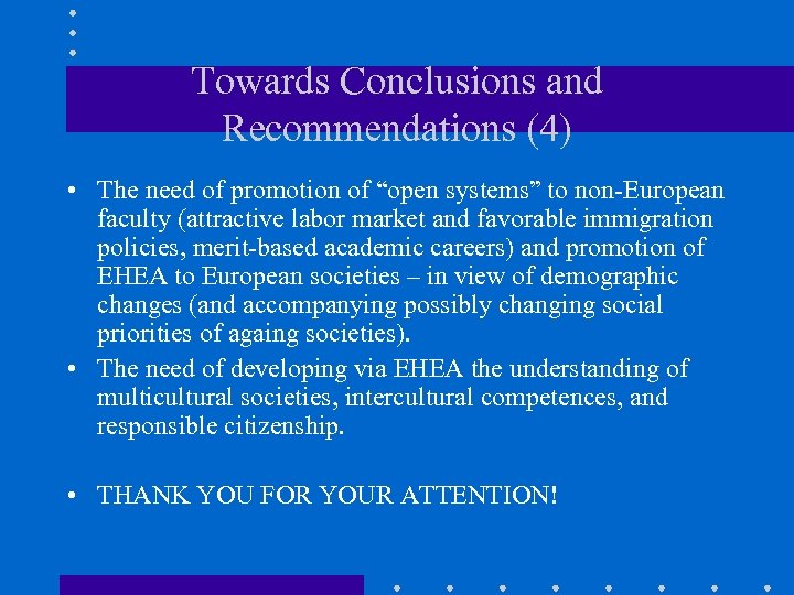 """Towards Conclusions and Recommendations (4) • The need of promotion of """"open systems"""" to"""