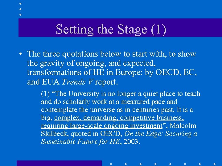 Setting the Stage (1) • The three quotations below to start with, to show
