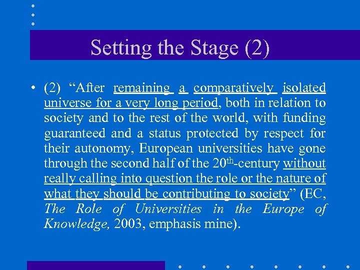 """Setting the Stage (2) • (2) """"After remaining a comparatively isolated universe for a"""