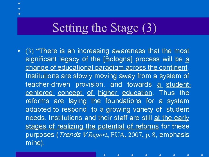 """Setting the Stage (3) • (3) """"There is an increasing awareness that the most"""