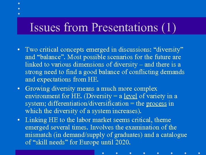 """Issues from Presentations (1) • Two critical concepts emerged in discussions: """"diversity"""" and """"balance""""."""