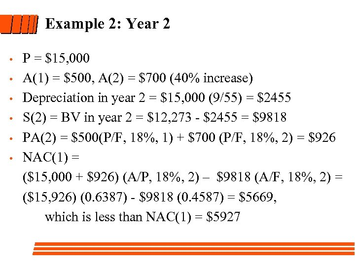 Example 2: Year 2 • • • P = $15, 000 A(1) = $500,