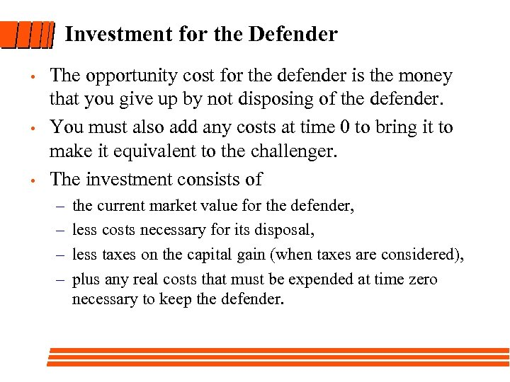 Investment for the Defender • • • The opportunity cost for the defender is