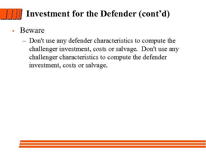 Investment for the Defender (cont'd) • Beware – Don't use any defender characteristics to