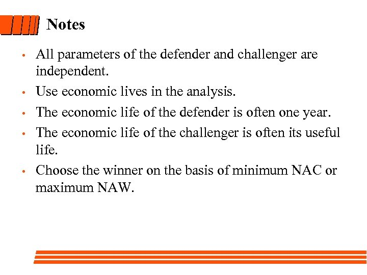 Notes • • • All parameters of the defender and challenger are independent. Use