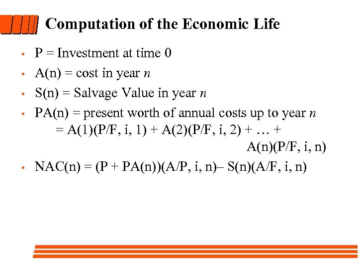 Computation of the Economic Life • • • P = Investment at time 0