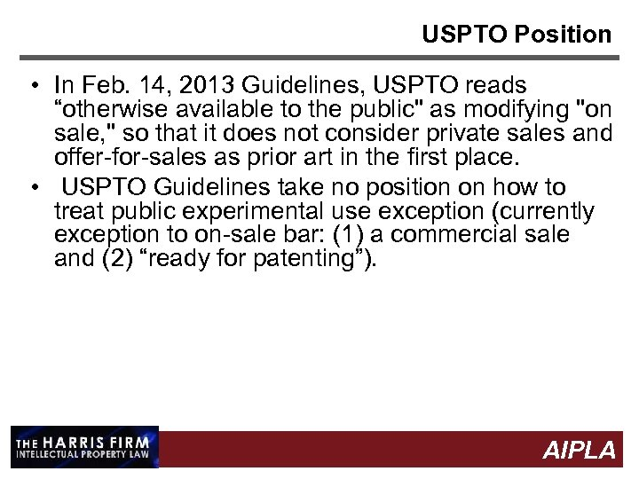 """USPTO Position • In Feb. 14, 2013 Guidelines, USPTO reads """"otherwise available to the"""