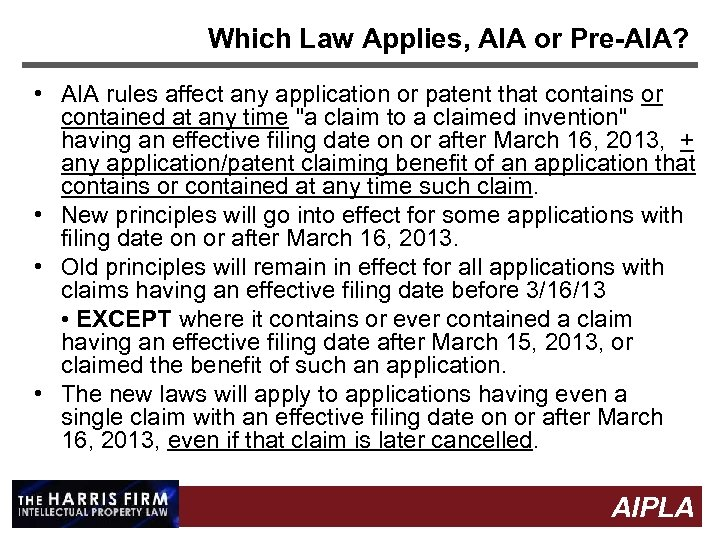 Which Law Applies, AIA or Pre-AIA? • AIA rules affect any application or patent