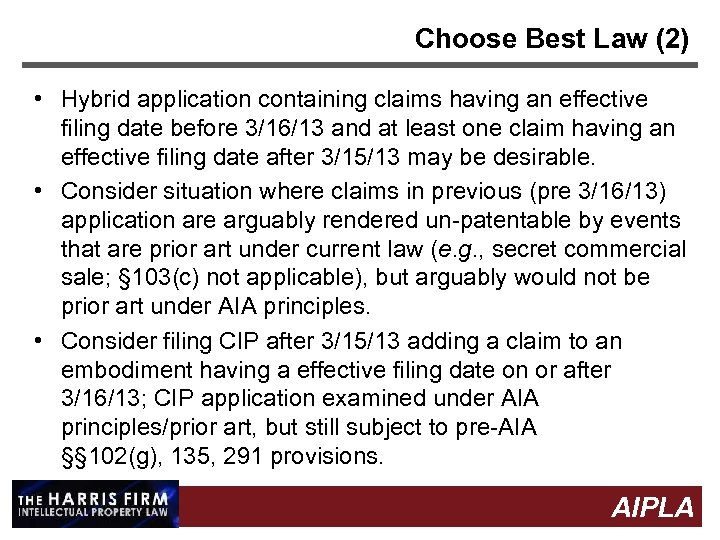 Choose Best Law (2) • Hybrid application containing claims having an effective filing date