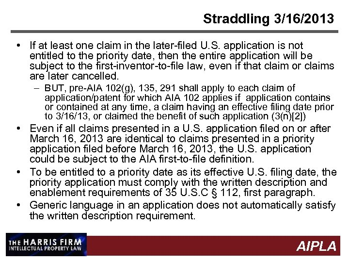 Straddling 3/16/2013 • If at least one claim in the later-filed U. S. application