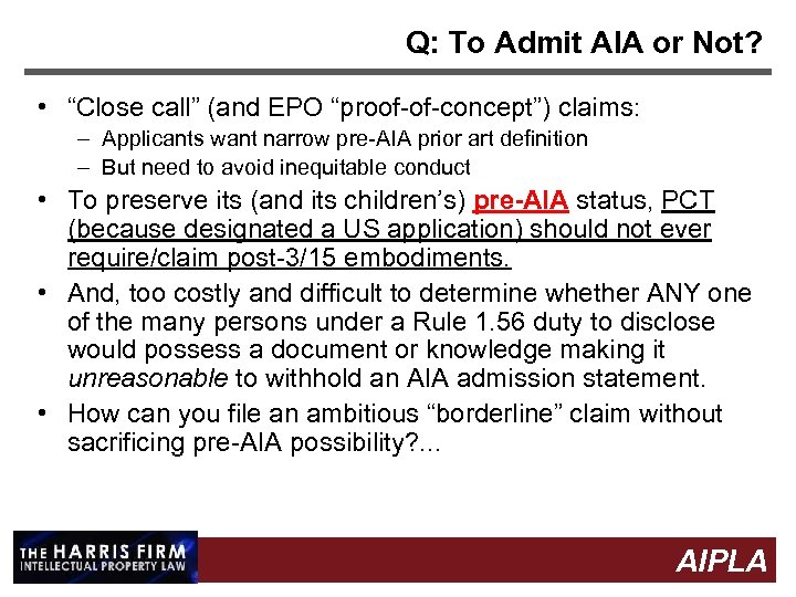 """Q: To Admit AIA or Not? • """"Close call"""" (and EPO """"proof-of-concept"""") claims: –"""