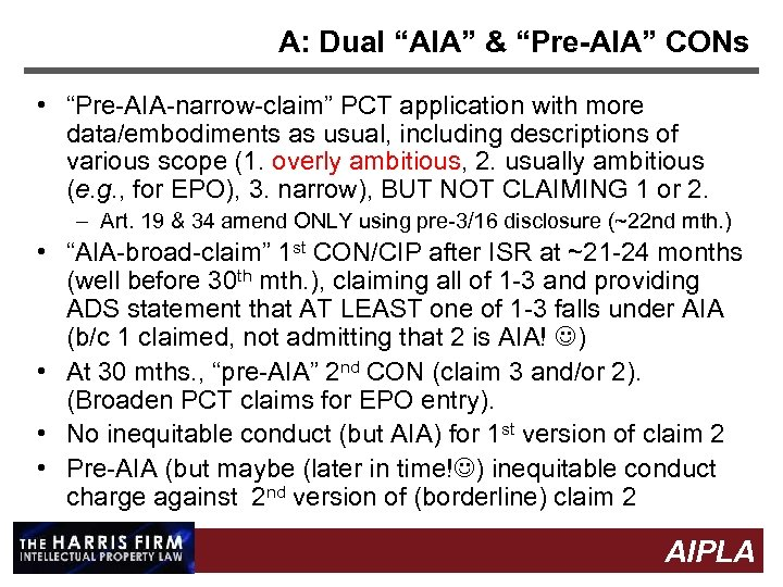 """A: Dual """"AIA"""" & """"Pre-AIA"""" CONs • """"Pre-AIA-narrow-claim"""" PCT application with more data/embodiments as"""